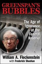 *NEW* Greenspan's Bubbles: The Age of Ignorance at the Federal Reserve HARDCOVER