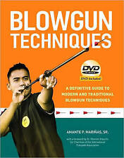 Blowgun Techniques: The Definitive Guide to Modern and Traditional Blowgun...