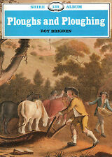 PLOUGHS & PLOUGHING A Shire Album No.125 by Roy Brigden Paperback 1st. Ed. 1984