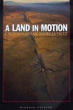 A Land in Motion: Californias San Andreas Fault