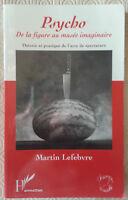 """Martin Lefebvre """"Psycho - de la figure au musée imaginaire"""""""