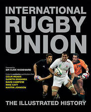 International Rugby Union the Illustrated History by Peter Bills (Hardback, 2011)