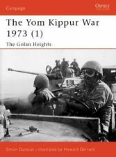 "DUNSTAN'S ""THE YOM KIPPUR WAR,1973 (1):THE GOLAN HEIGHTS"" --OSPREY CAMPAIGN #118"