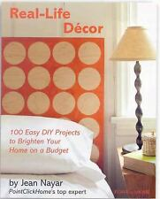 Real-Life Decor: 100 Easy DIY Projects to Brighten Your Home on a Budg-ExLibrary