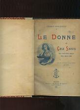 Gemma Giovannini - LE DONNE DI CASA SAVOIA - 1^ ed. Cogliati 1900