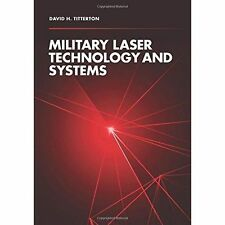 Military Laser Technology and Systems by David H. Titterton (Hardback, 2015)