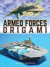 Armed Forces Origami by Jayson Merrill (Paperback, 2017)