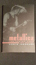 Metallica : The Frayed Ends of Metal by Chis Crocker - LIKE-NEW