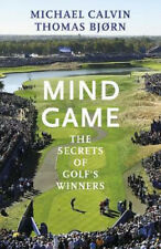 Mind Game: The Secrets of Golf's Winners | Michael Calvin