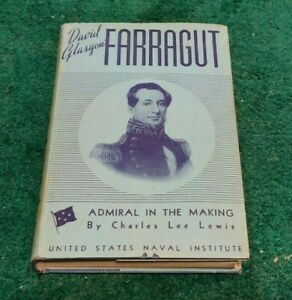 1941 DAVID GLASGOW FARRAGUT Admiral in the Making Charles Lewis US Naval Academy