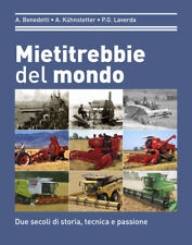 Mietitrebbie del mondo libro, Laverda Claas John Deere New Holland Massey Fendt