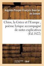 Chios, La Grece Et L'Europe, Poeme Lyrique Accompagne de Notes Explicatives = Ch