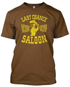 'LAST CHANCE SALOON' Liquor In the Front Poker in the Rear Funny Slogan Mens