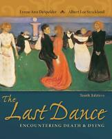The Last Dance -Encountering Death and Dying 10th Edition by Lynne Anne[DIGITAL]