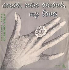 DISCO 45 GIRI     CLAUDIO VILLA - AMOR, MON AMOUR, MY LOVE / LA BUFERA