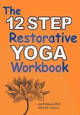 Platania, Jon The 12 Step Restorative Yoga Workbook