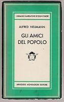 A. Neumann GLI AMICI DEL POPOLO Mondadori  1950 1° ed.  L5767