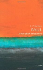 Paul: A Very Short Introduction (Very Short Introductions) By E. P. Sanders