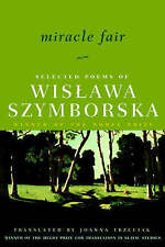 Miracle Fair: Selected Poems of Wislawa Szymborska (Selected Poems of Wislawa Sz
