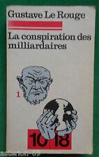 GUSTAVE LE ROUGE LA CONSPIRATION DES MILLIARDAIRES VOL 1 10 18 PREF LACASSIN