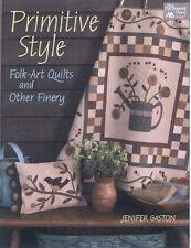 Primitive Style Folk-Art Quilts and Other Finery by Jenifer Gaston