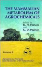 The Mammalian Metabolism of Agrochemicals, Volume 8, Progress in-ExLibrary