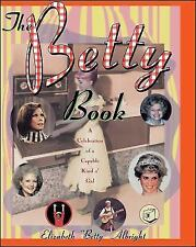 The Betty Book : A Celebration of Capable Kind o' Gal by Elizabeth Albright 1997