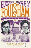 Foulsham (Iremonger Trilogy) by Carey, Edward, NEW Book, FREE & Fast Delivery, (