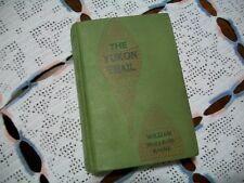The Yukon Trail (William MacLeod Raine, 1917 1st Edition Hardcover)
