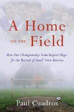 A Home on the Field: How One Championship Team Inspires Hope for the Revival of
