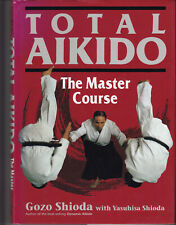 AIKIDO Total Aikido: The Master Course by Gozo Shioda HB DJ Many Photos