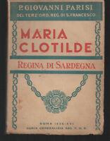 Maria Clotilde regina di Sardegna P. Giovanni Parisi ed. Curia Generalizia 1938