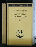 COSI' PARLO' ZARATHUSTRA. Friedrich Nietzsche. Adelphi.