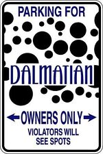 """Metal Sign Parking For Dalmatian Owners Only Violators See Spots 8"""" x 12"""" S303"""