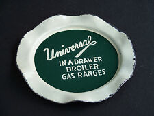 Porcelain Enamelware Advertising Ashtray UNIVERSAL Oven In-A-Drawer Gas Ranges