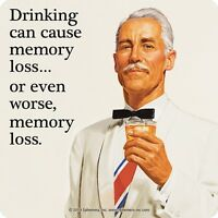 Drinking Can Cause Memory Loss... funny drinks mat / coaster       (hb) REDUCED