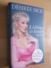 Liebling ich komme später; Désirée Nick; Seitensprungbuch