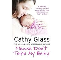 NEW!! Please Don't Take My Baby by Cathy Glass Paperback FREE UK DELIVERY!!