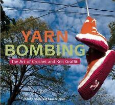 NEW Yarn Bombing : The Art of Crochet and Knit Graffiti by Moore, Mandy; Prain,