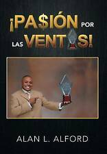 NEW ¡Pasión Por Las Ventas! (Spanish Edition) by Alan L. Alford