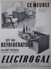 PUBLICITÉ DE PRESSE 1950 MEUBLE EN 20 BOIS RÉFRIGÉRATEUR ELECTROGAL -ADVERTISING
