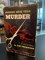 """Nothing More Than Murder – Stated """"FIRST EDITION"""" – """"A-Y"""" – Jim THOMPSON – 1949"""