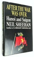 After The War Was Over Hanoi and Saigon - Signed by Neil Sheehan -  1st HC 1992