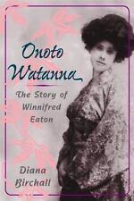 Onoto Watanna: THE STORY OF WINNIFRED EATON (Asian American-ExLibrary