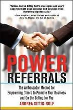 Power Referrals: The Ambassador Method for Empowering Others to Promote Your...