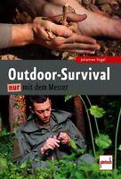 Outdoor Survival mit Messer Ratgeber Tipps Tricks Ausrüstung Camping Zelten Buch