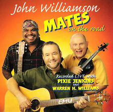 JOHN WILLIAMSON Mates On The Road 2CD BRAND NEW Live