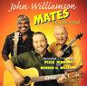 JOHN WILLIAMSON Mates On The Road 2CD BRAND NEW Live