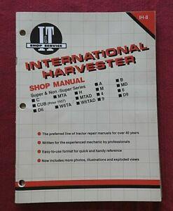 INTERNATIONAL HARVESTER A B C H M MD MTA CUB D6 D9 W6 TRACTOR I&T SERVICE MANUAL