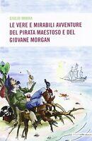 Le vere e mirabili avventure del pirata maestoso e del giovane Morgan - G.Marra